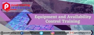 Equipment and Availability Control Training