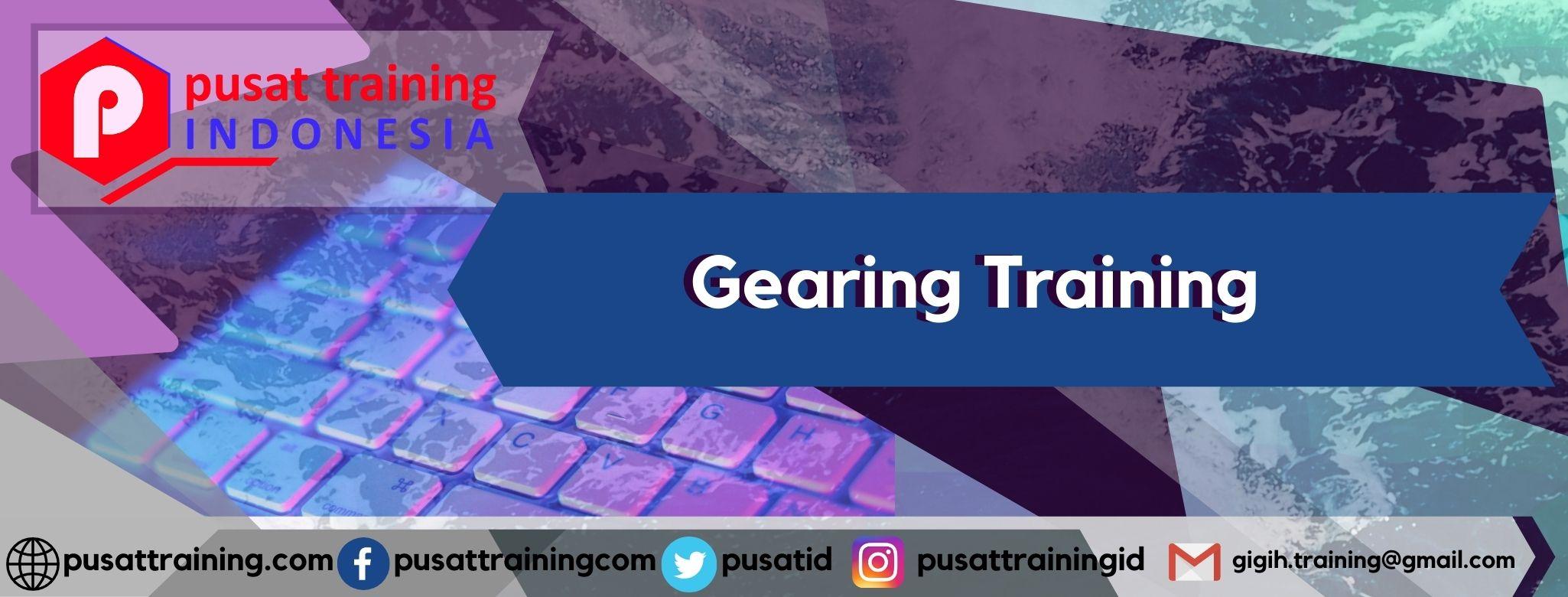 Gearing Training