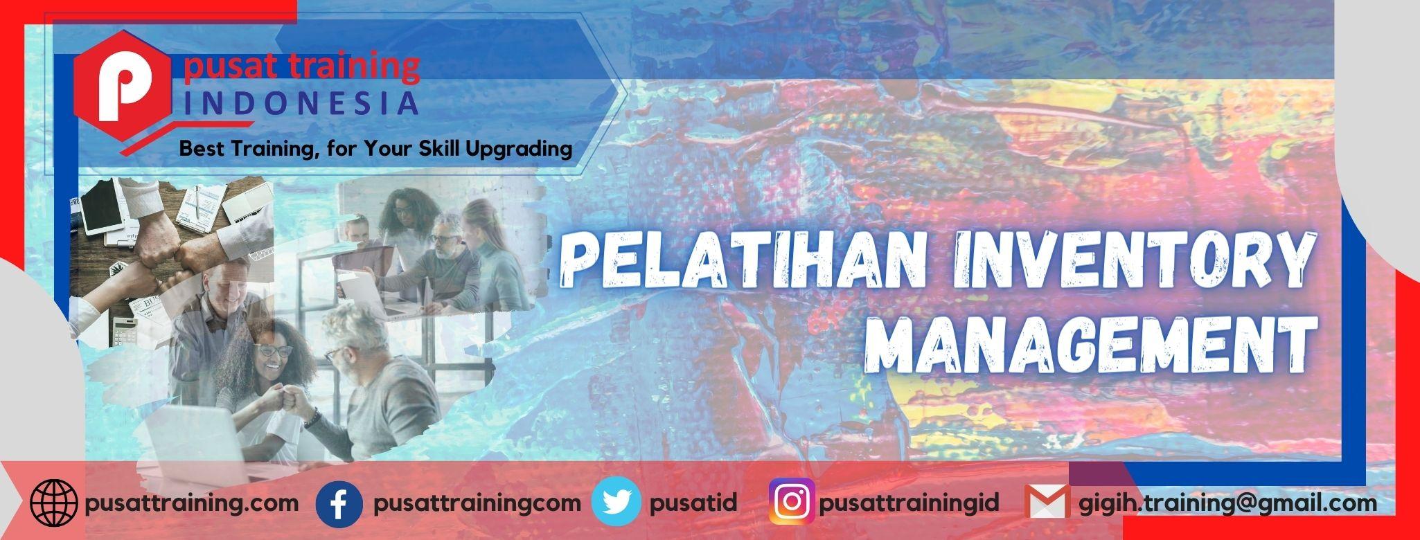 PELATIHAN INVENTORY MANAGEMENT