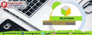 PELATIHAN ORGANIZATIONAL BEHAVIOUR
