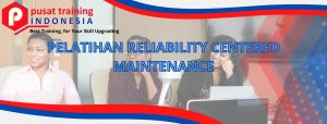 PELATIHAN RELIABILITY CENTERED MAINTENANCE