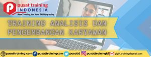 TRAINING ANALISIS DAN PENGEMBANGAN KARYAWAN