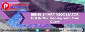 TRAINING BEING SMART NEGOSIATOR Dealing with Your Client