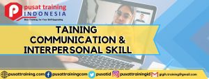 TAINING RCOMMUNICATION & INTERPERSONAL SKILL