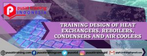 TRAINING DESIGN OF HEAT EXCHANGERS, REBOILERS, CONDENSERS AND AIR COOLERS