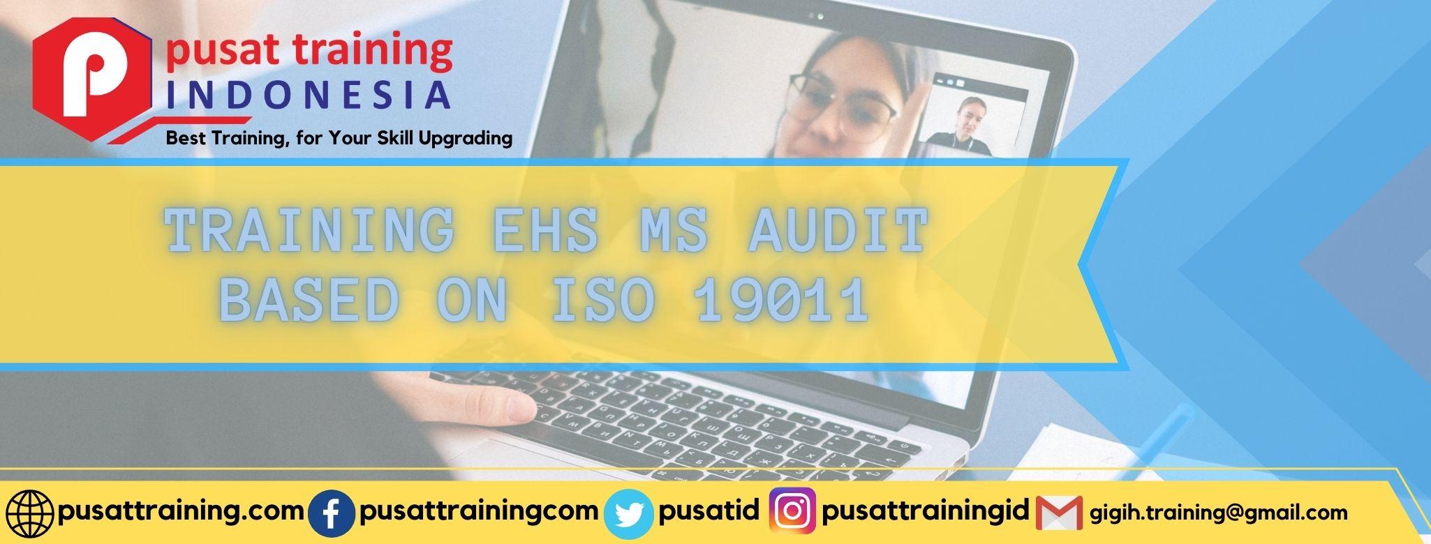 TRAINING EHS MS AUDIT BASED ON ISO 19011