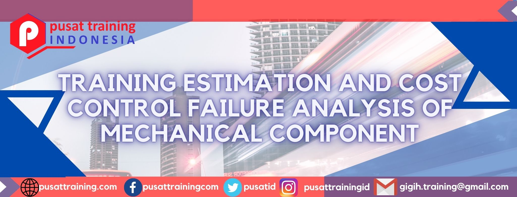 TRAINING ESTIMATION AND COST CONTROL FAILURE ANALYSIS OF MECHANICAL COMPONENT