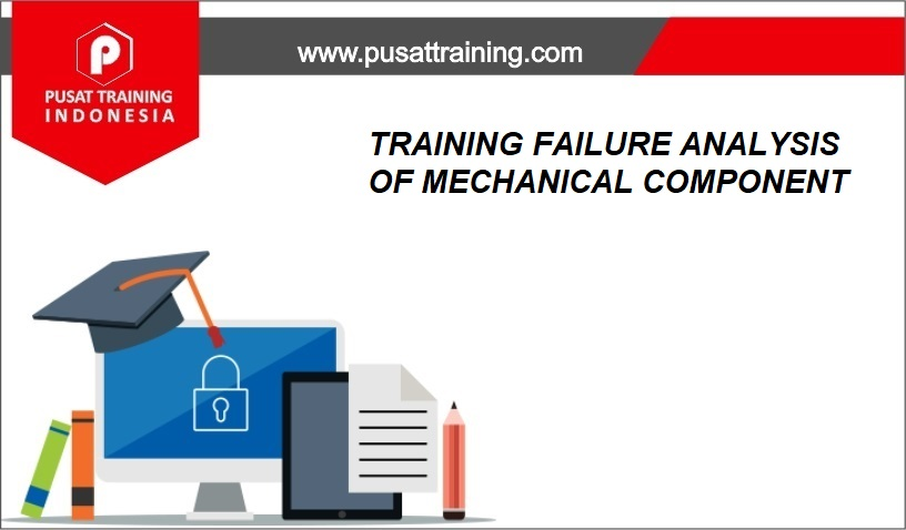training FAILURE ANALYSIS OF MECHANICAL COMPONENT,pelatihan FAILURE ANALYSIS OF MECHANICAL COMPONENT,training FAILURE ANALYSIS OF MECHANICAL COMPONENT Batam,training FAILURE ANALYSIS OF MECHANICAL COMPONENT Bandung,training FAILURE ANALYSIS OF MECHANICAL COMPONENT Jakarta,training FAILURE ANALYSIS OF MECHANICAL COMPONENT Jogja,training FAILURE ANALYSIS OF MECHANICAL COMPONENT Malang,training FAILURE ANALYSIS OF MECHANICAL COMPONENT Surabaya,training FAILURE ANALYSIS OF MECHANICAL COMPONENT Bali,training FAILURE ANALYSIS OF MECHANICAL COMPONENT Lombok,pelatihan FAILURE ANALYSIS OF MECHANICAL COMPONENT Batam,pelatihan FAILURE ANALYSIS OF MECHANICAL COMPONENT Bandung,pelatihan FAILURE ANALYSIS OF MECHANICAL COMPONENT Jakarta,pelatihan FAILURE ANALYSIS OF MECHANICAL COMPONENT Jogja,pelatihan FAILURE ANALYSIS OF MECHANICAL COMPONENT Malang,pelatihan FAILURE ANALYSIS OF MECHANICAL COMPONENT Surabaya,pelatihan FAILURE ANALYSIS OF MECHANICAL COMPONENT Bali,pelatihan FAILURE ANALYSIS OF MECHANICAL COMPONENT Lombok