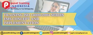 TRAINING ISO 140002004 SERIES EMS CONCEPT AND IMPLEMENTATION