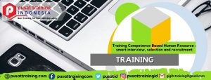 Training Competence Based Human Resource  smart interview, selection and recruitment