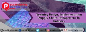 Training Design, Implementation Supply Chain Management In Industry
