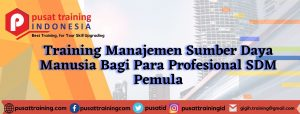 Training Manajemen Sumber Daya Manusia Bagi Para Profesional SDM Pemula