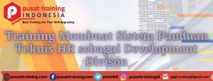Training Membuat Sistem Panduan Teknis HR sebagai Development Divison