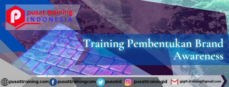 Training Pembentukan Brand Awareness