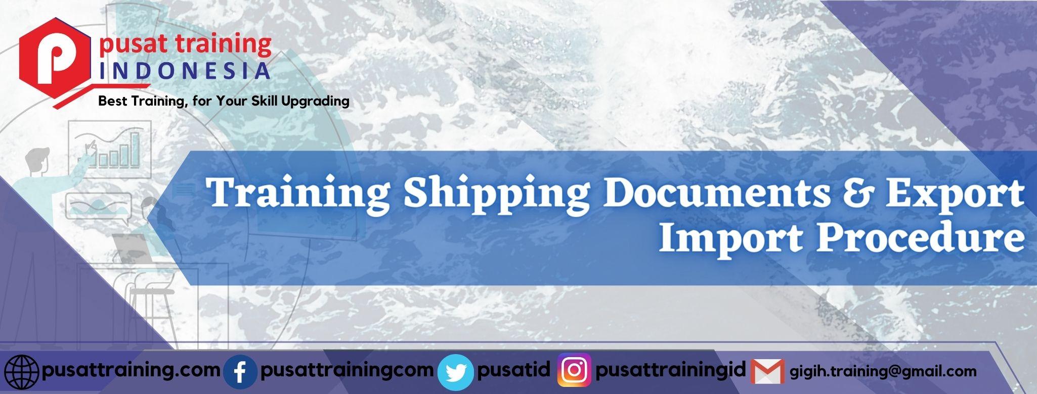 Training Shipping Documents & Export Import Procedure