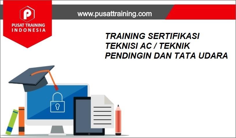 training SERTIFIKASI TEKNISI AC / TEKNIK PENDINGIN DAN TATA UDARA,pelatihan SERTIFIKASI TEKNISI AC / TEKNIK PENDINGIN DAN TATA UDARA,training SERTIFIKASI TEKNISI AC / TEKNIK PENDINGIN DAN TATA UDARA Batam,training SERTIFIKASI TEKNISI AC / TEKNIK PENDINGIN DAN TATA UDARA Bandung,training SERTIFIKASI TEKNISI AC / TEKNIK PENDINGIN DAN TATA UDARA Jakarta,training SERTIFIKASI TEKNISI AC / TEKNIK PENDINGIN DAN TATA UDARA Jogja,training SERTIFIKASI TEKNISI AC / TEKNIK PENDINGIN DAN TATA UDARA Malang,training SERTIFIKASI TEKNISI AC / TEKNIK PENDINGIN DAN TATA UDARA Surabaya,training SERTIFIKASI TEKNISI AC / TEKNIK PENDINGIN DAN TATA UDARA Bali,training SERTIFIKASI TEKNISI AC / TEKNIK PENDINGIN DAN TATA UDARA Lombok,pelatihan SERTIFIKASI TEKNISI AC / TEKNIK PENDINGIN DAN TATA UDARA Batam,pelatihan SERTIFIKASI TEKNISI AC / TEKNIK PENDINGIN DAN TATA UDARA Bandung,pelatihan SERTIFIKASI TEKNISI AC / TEKNIK PENDINGIN DAN TATA UDARA Jakarta,pelatihan SERTIFIKASI TEKNISI AC / TEKNIK PENDINGIN DAN TATA UDARA Jogja,pelatihan SERTIFIKASI TEKNISI AC / TEKNIK PENDINGIN DAN TATA UDARA Malang,pelatihan SERTIFIKASI TEKNISI AC / TEKNIK PENDINGIN DAN TATA UDARA Surabaya,pelatihan SERTIFIKASI TEKNISI AC / TEKNIK PENDINGIN DAN TATA UDARA Bali,pelatihan SERTIFIKASI TEKNISI AC / TEKNIK PENDINGIN DAN TATA UDARA Lombok