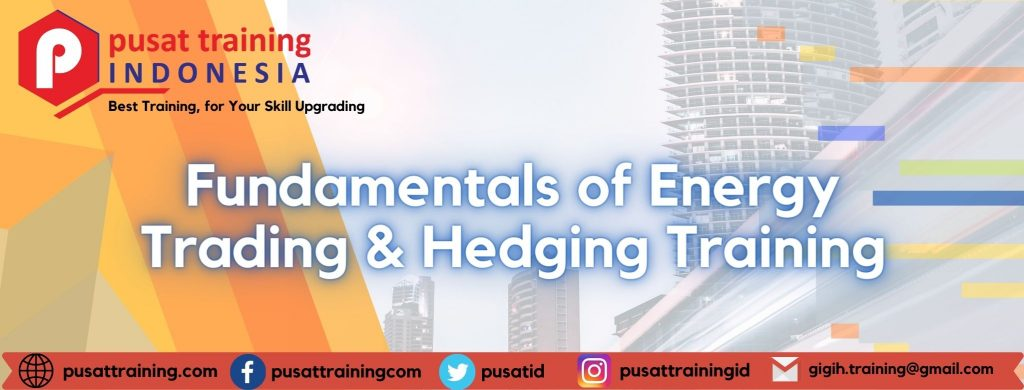 Fundamentals-of-Energy-Trading-Hedging-Training-2-1024x390 Pelatihan Fundamentals of Energy Trading & Hedging