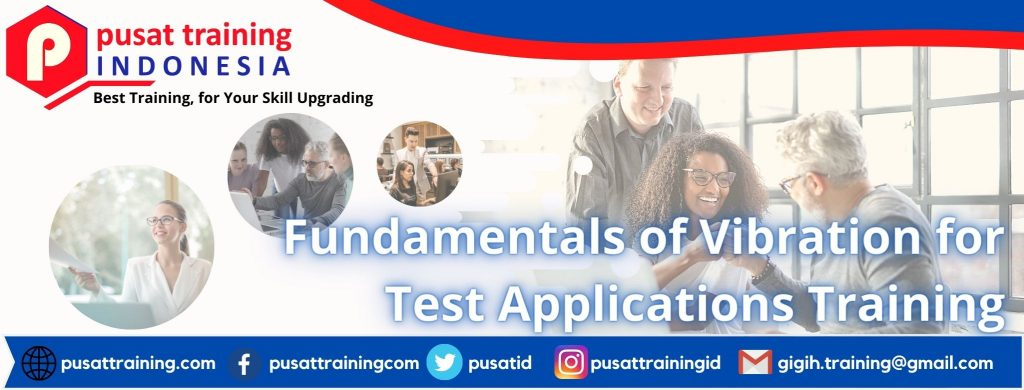 Fundamentals-of-Vibration-for-Test-Applications-Training-2-1024x390 Pelatihan Fundamentals of Vibration for Test Applications