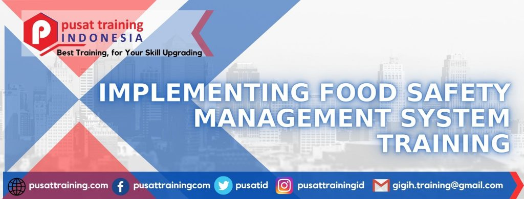 IMPLEMENTING-FOOD-SAFETY-MANAGEMENT-SYSTEM-TRAINING-1024x390 PELATIHAN IMPLEMENTING FOOD SAFETY MANAGEMENT SYSTEM