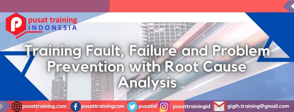 Training-Fault-Failure-and-Problem-Prevention-with-Root-Cause-Analysis-1024x390 Pelatihan Fault, Failure and Problem Prevention with Root Cause Analysis