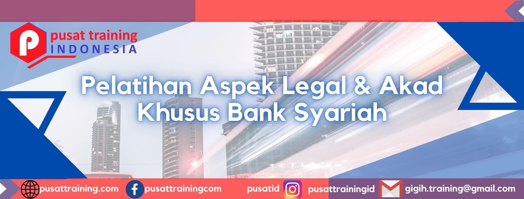 Pelatihan-Aspek-Legal-Akad-Khusus-Bank-Syariah