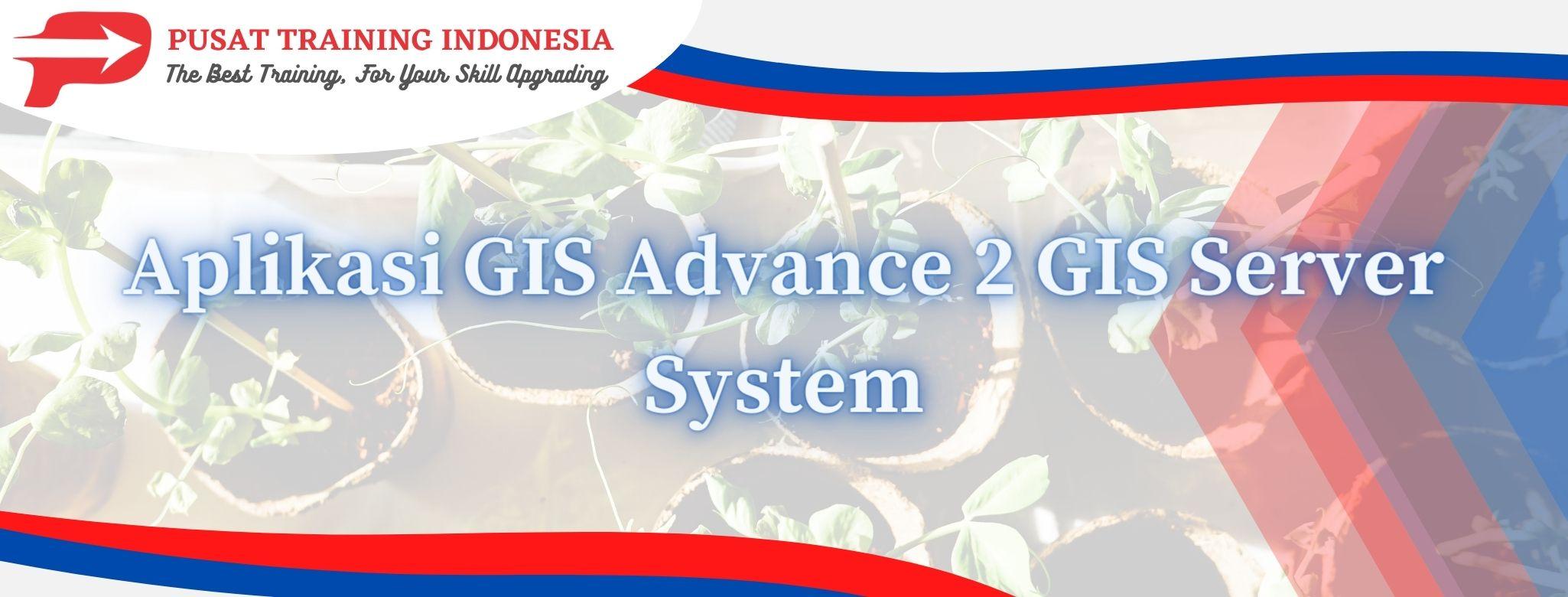 Aplikasi-GIS-Advance-2-GIS-Server-System