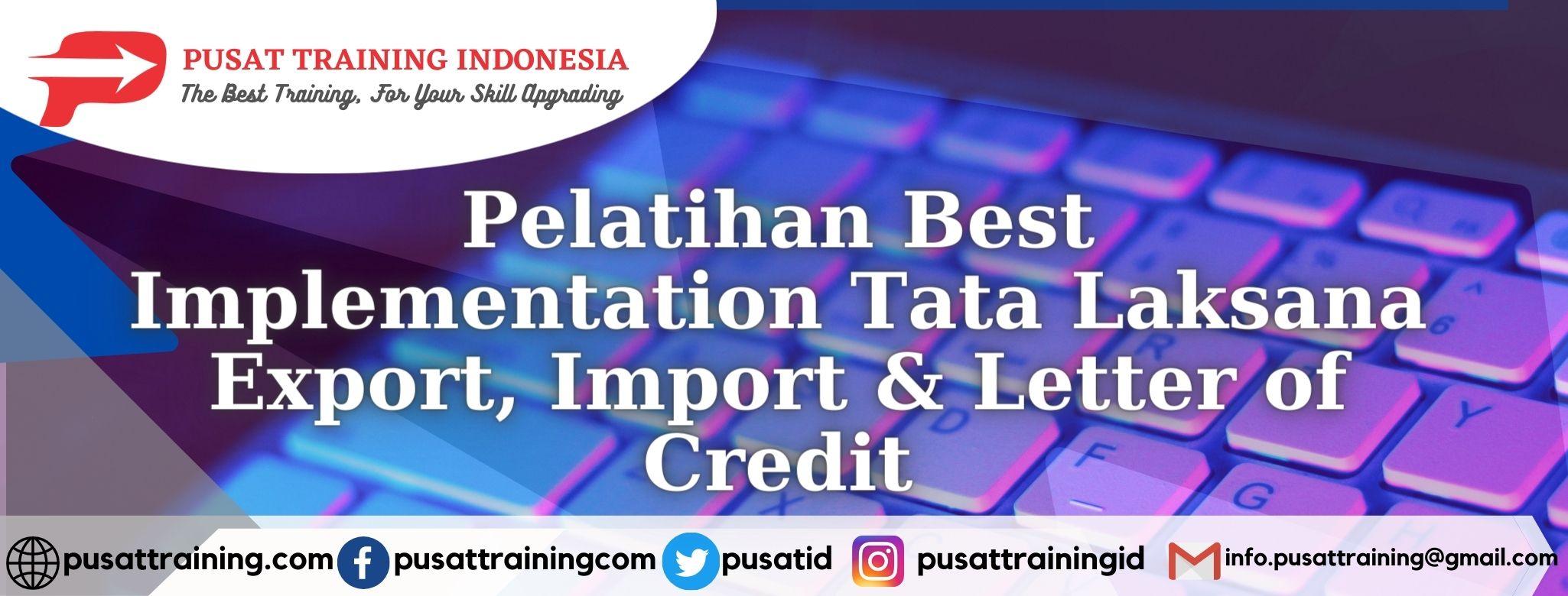 Pelatihan-Best-Implementation-Tata-Laksana-Export-Import-Letter-of-Credit