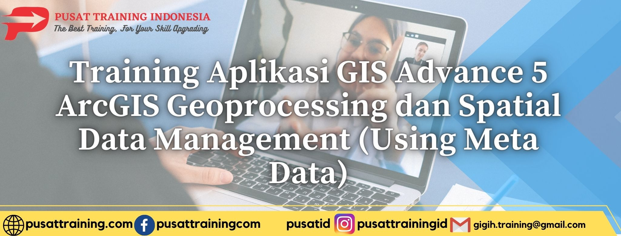 Training-Aplikasi-GIS-Advance-5-ArcGIS-Geoprocessing-dan-Spatial-Data-Management-Using-Meta-Data