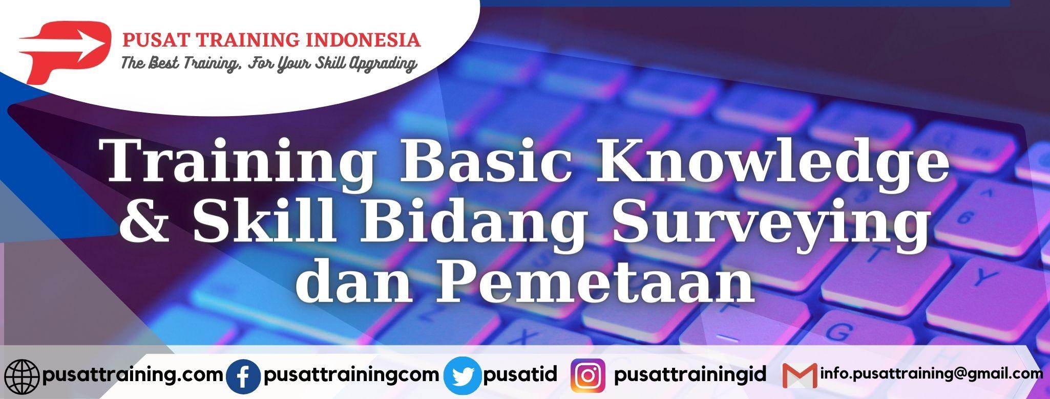 Training-Basic-Knowledge-Skill-Bidang-Surveying-dan-Pemetaan